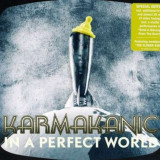 Karmakanic - In a Perfect World (special Edition) ( 1 CD ) - Muzica Rock