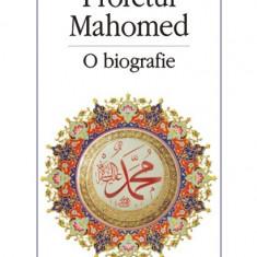 Profetul Mahomed. O biografie - Barnaby Rogerson - Carti Islamism