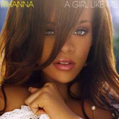 Rihanna - A Girl Like Me ( 1 CD ) - Muzica R&B