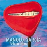 Manolo Garcia - Todo Es Ahora ( 2 CD ) - Muzica Pop