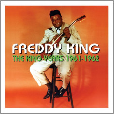 Freddy King - The King Years 1961-1962 ( 2 CD ) - Muzica Blues