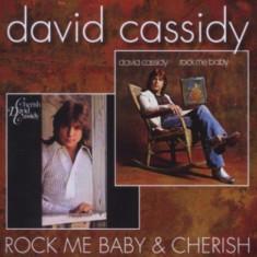 David Cassidy - Rock Me Baby / Cherish ( 1 CD ) - Muzica Pop