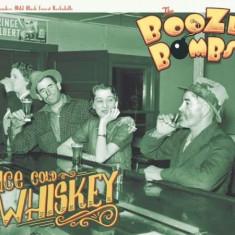 Booze Bombs - Ice Cold Whiskey ( 1 CD ) - Muzica Rock & Roll