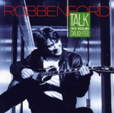 Robben Ford - Talk To Your Daughter ( 1 CD )