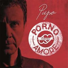Pupo - Porno Contro L'amore ( 1 CD ) - Muzica Rock