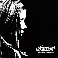 Chemical Brothers - Dig Your Own Hole ( 1 CD ) - Muzica Drum and Bass