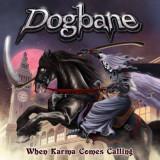Dogbane - When Karma Comes Calling ( 1 CD ) - Muzica Rock