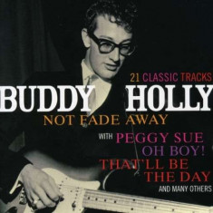 Buddy Holly - Not Fade Away ( 1 CD ) - Muzica Rock & Roll