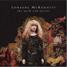 Loreena Mckennitt - The Mask and the Mirror ( 1 CD ) - Muzica Chillout