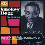 Smokey Hogg - Serve It To the Right ( 1 CD )
