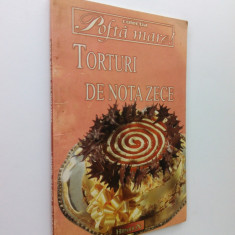 013. Torturi de nota 10/ Ed. Hiparion 2002.