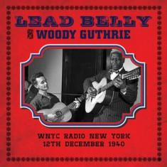 Leadbelly & Woody Guthrie - Wnyc Radio New York 12.. ( 1 CD ) - Muzica Blues