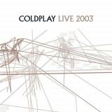 Coldplay - Live 2003 ( 1 CD + 1 DVD ) - Muzica Rock