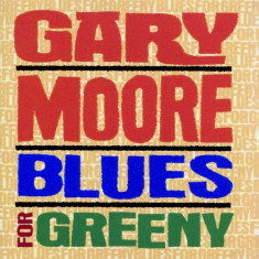 Gary Moore - Blues for Greeny ( 1 CD ) - Muzica Blues