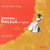 C. Saint-Saens - Samson Et Dalila a L'egli ( 1 CD )