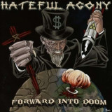 Hateful Agony - Forward Into Doom ( 1 CD ) - Muzica Rock