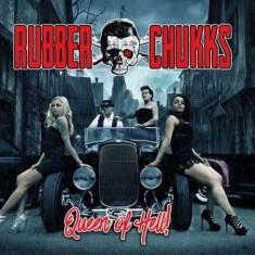 Rubber Chukks - Queen of Hell ( 1 CD ) - Muzica Rock & Roll