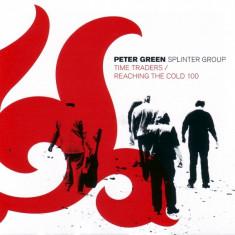 Peter Green & Splinter Group - Time Traders / Reaching The Cold 100 ( 2 CD ) - Muzica Jazz