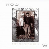 Woo - When the Past Arrives ( 1 CD )