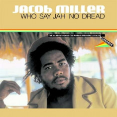 Jacob Miller - Who Say Jah No Dread ( 1 CD ) - Muzica Reggae
