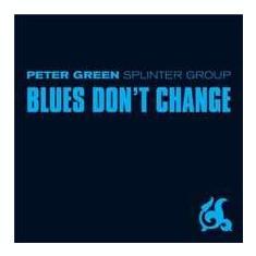 Peter Green & Splinter Group - Blues Don't Change ( 1 CD ) - Muzica Blues