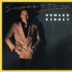 Howard Kenney - Super Star ( 1 CD ) - Muzica R&B