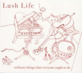 Lush Life - Ordinary Things That.. ( 1 CD )
