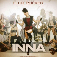Inna - I Amthe Club Rocker ( 1 CD ) - Muzica Dance