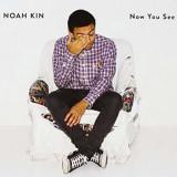 Noah Kin - Now You See ( 1 CD ) - Muzica Hip Hop