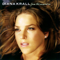 Diana Krall - From this Moment on ( 1 CD ) - Muzica Corala