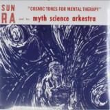 Sun Ra & Myth Science Ark - Cosmic Tones For Mental.. ( 1 VINYL ) - Muzica Jazz