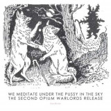 Opium Warlords - We Meditate Under The Pussy In The ( 1 CD )