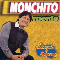 Monchito Merlo - Entre Chamame Y Sapukay ( 1 CD ) - Muzica Folk