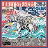 Dirty Streets - White Horse ( 1 CD ) - Muzica Rock