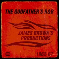 Various Artists - Godfather's R&B-James Brown's Productions 1962-67 ( 1 CD ) - Muzica R&B