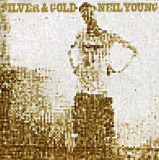 Neil Young - Silver& Gold ( 1 CD )