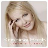 Kristina Bach - Liebe Dieses Leben ( 1 CD ) - Muzica Folk