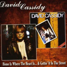 David Cassidy - Home Is Where The Heart Is/Gettin' It.. ( 1 CD ) - Muzica Pop