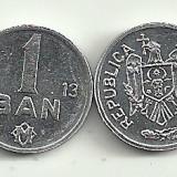 Moldova - moneda 1 ban 2013 UNC din fisic ! CEL MAI MIC PRET DE PE INTERNET