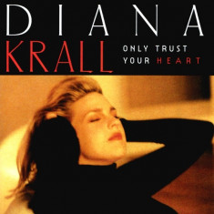Diana Krall - Only Trust Your Heart ( 1 CD ) - Muzica Corala