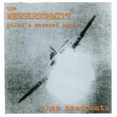 Thee Headcoats - Messerschmitt Pilot's.. ( 1 VINYL ) - Muzica Pop