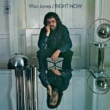 Wizz Jones - Right Now ( 1 VINYL )