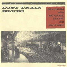 V/A - Lost Train Blues ( 1 VINYL ) - Muzica Blues