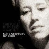 Martha Wainwright - Sans Fusils, Ni Souliers. ( 1 CD )
