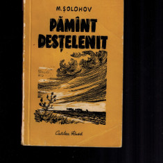 Pamant destelenit - Mihail Solohov, cartea rusa, 1958 - Carte Epoca de aur