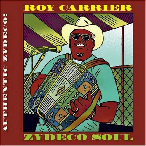Roy Carrier - Zydeco Soul ( 1 CD )