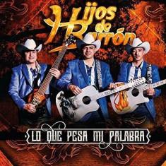 Hijos De Barron - Lo Que Pese Mi Palabra ( 1 CD ) - Muzica Latino