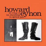 Howard Eynon - So What If I'm Standing.. ( 1 CD )