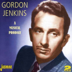 Gordon Jenkins - A Musical Prodigy ( 2 CD ) - Muzica Pop