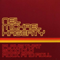 Neil Hagerty - Plays That Good Old Rock ( 1 CD ) - Muzica Rock & Roll